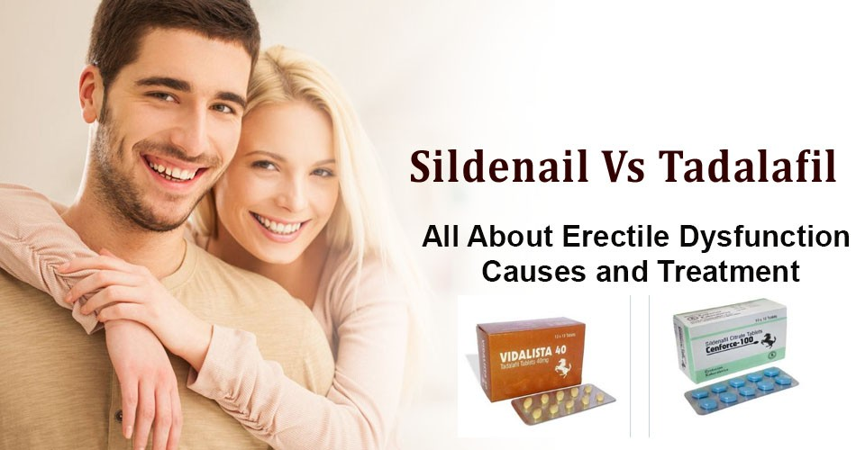 Which is better Sildenafil or Tadalafil for Erectile Dysfunction Treatment?