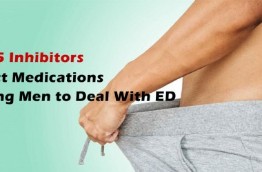 PDE-5 Inhibitors: Perfect Medications Helping Men to Deal With ED